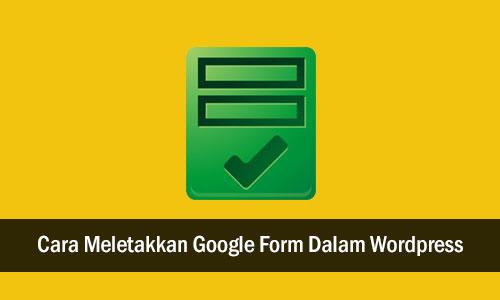 cara-letak-google-form-dalam-wordpress