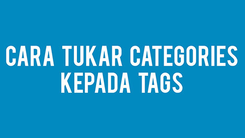 cara-tukar-categories-kepada-tags
