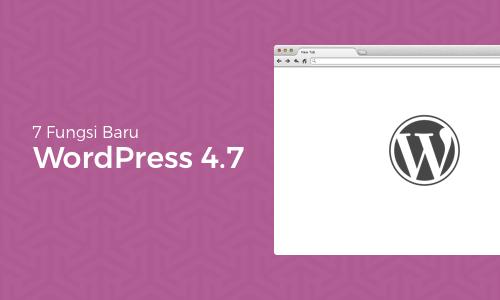 7 fungsi baru wordpress 4.7